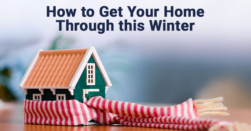 How to Get Your Home Through this Winter