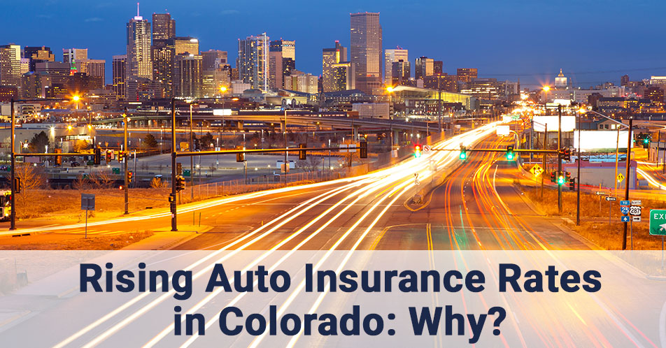 Rising Auto Insurance Rates in Colorado: Why?