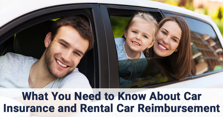 What You Need to Know About Car Insurance and Rental Car Reimbursement