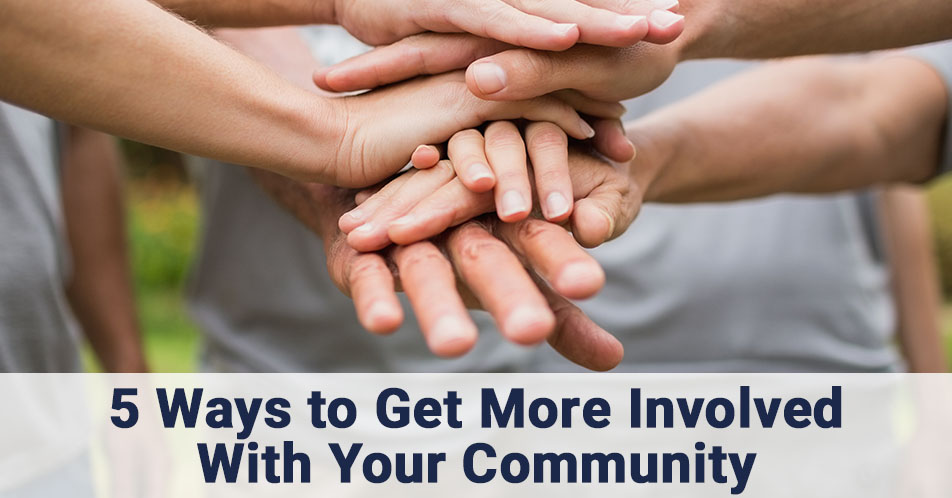 5 Ways to Get More Involved With Your Community