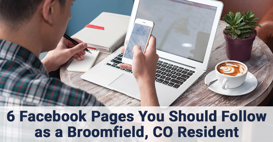 6 Facebook Pages You Should Follow as a Broomfield, CO Resident