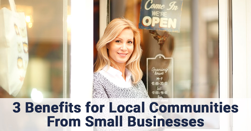 3 Benefits for Local Communities From Small Businesses