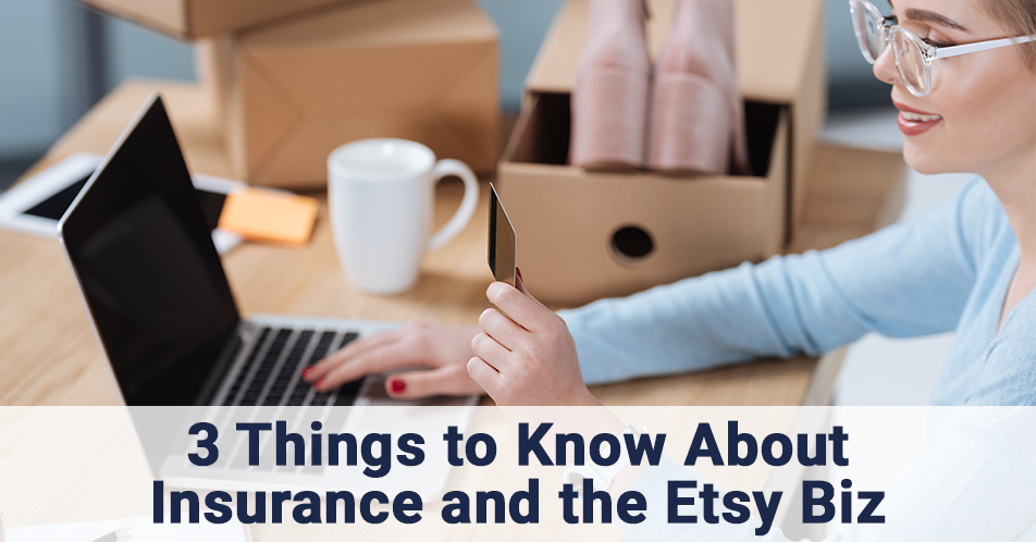 3 Things to Know About Insurance and the Etsy Biz